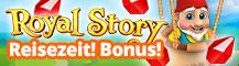Royal Story - Reisezeit! Bonus!